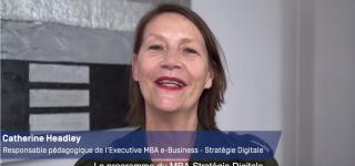 Catherine Headley, Responsable pédagogique présente l'Executive MBA e-Business - Stratégie Digitale